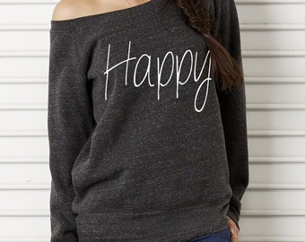 Happy Bella Wide neck Sweatshirt Off the shoulder slouchy long sleeve shirt screenprint