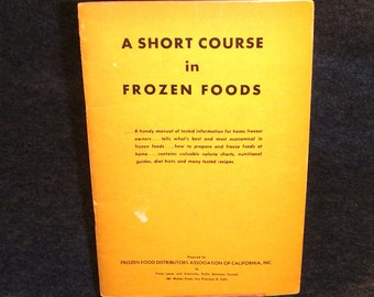 A Short Course In Frozen Foods - Copyright 1949 - Ninth Printing 1955