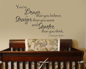 Braver than you believe Christopher Robin  Winnie the Pooh Quote Nursery VInyl Wall Lettering Decal LARGE 56w x 36h