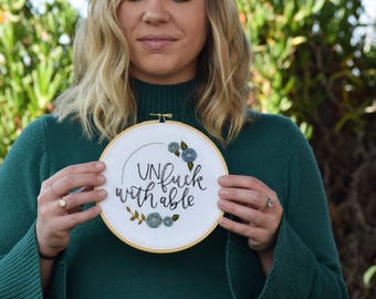 Un F*ck Withable Embroidery Hoop Art