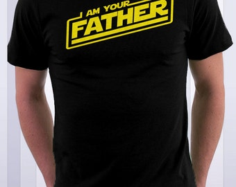 I Am Your Father shirt, dad gift, dad shirt, father's day gift, father shirt, daddy shirt, gift for him, gift for dad, papa shirt, pops gift