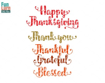 Thanksgiving svg, Thankful, Blessed,grateful, Thank you SVG, dxf, eps png for digital cutting machines like silhouette cameo, cricut air etc