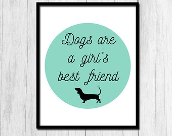 """Dog Quotes """"Dogs Are A Girl's Best Friend"""" Digital Download Inspirational Dog Quotes Dog Quote Best Friend Quotes Inspirational Quote Print"""