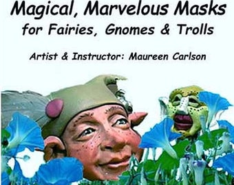 dvdmasks - How to video to make Masks for Fairies, Gnomes and Trolls in Polymer Clay by Maureen Carlson and Wee Folk Creations