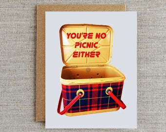 You're No Picnic Either