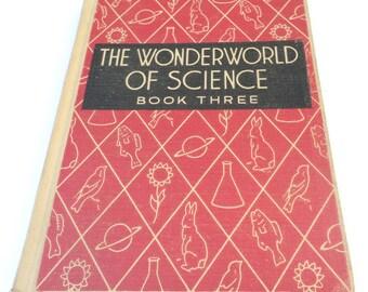 The Wonderworld of Science Book Three Vintage Science Book 1940's Homeschool Science Book