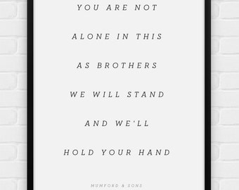 You Are Not Alone - Mumford & Sons Lyrics - Printable Poster - Digital Art, Download and Print JPG