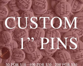 "Custom 1"" Pinback Buttons (Your Designs - Quantities of 50, 100, or 200)"