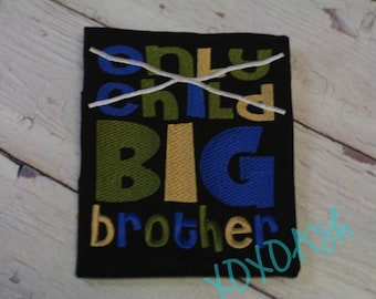 Big Brother Shirt--Only Child to Big Brother--Pregnancy Announcement--Embroidered shirt or Bodysuit