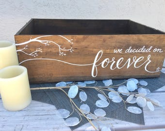 We decided on forever, card box, wedding card box, wine crate, engagement party card box, bridal shower card box