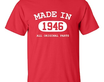 Made In 1946 All Original Parts T-shirt | Birthday Gift | Funny Shirt | Custom Any Year | Birthday Present | Men's | Women's | Christmas