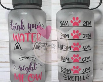Drink Your Water Right Meow// Water Tracker// Water Tracker Bottle// Hourly Water Tracker// Gym Bottle// Motivation Water Bottle