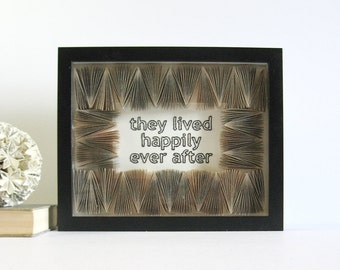 Framed Quote Art - they lived happily ever after - Embroidery Art - Book Paper Art - Shadow Box Art - Paper Anniversary - Fairy Tale Ending