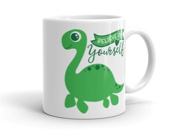 Believe in Yourself Loch Ness Monster Coffee Cup