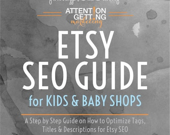Etsy SEO Guide – SEO Help Guide for Kids and Baby Shops Including SEO Keyword Help and Optimization