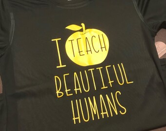 I TEACH BEAUTIFUL HUMANS