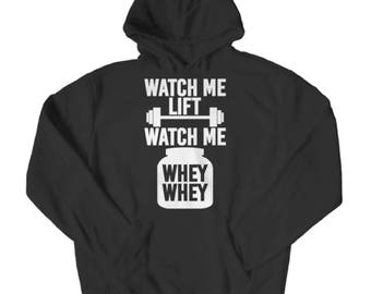 Watch Me Lift Watch Me Whey Whey (Hoodie)