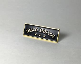 Enamel Pin | Dead Inside Soft Enamel Pin | Death Lapel Pin