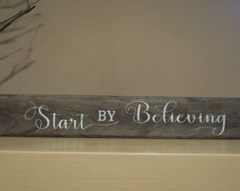 Start By Believing wood sign