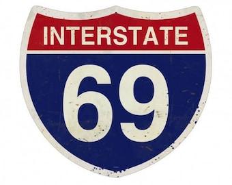 "Metal Sign "" Road Sign Interstate 69 "" 16""x16"" Man Cave"