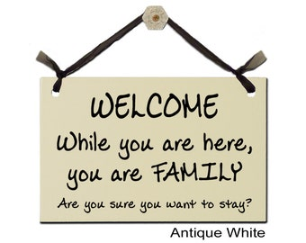 WELCOME - While you are here, you are FAMILY - Are you sure you want to stay?