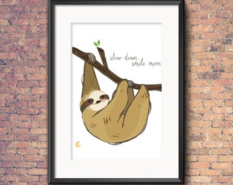 Slow Down Smile More Sloth Print Instand Download Wall Art