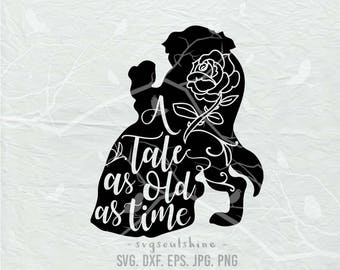 A tale as old as time SVG File Svg Silhouette Cut File Cricut Clipart Print Template Vinyl sticker shirt design Beauty and the Beast SVG