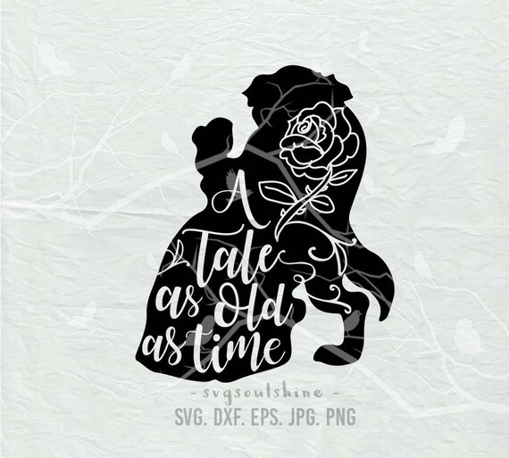 A Tale As Old As Time Svg File Svg Silhouette Cut File Cricut
