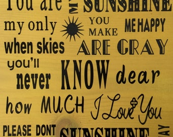 You are my sunshine, my only sunshine sign
