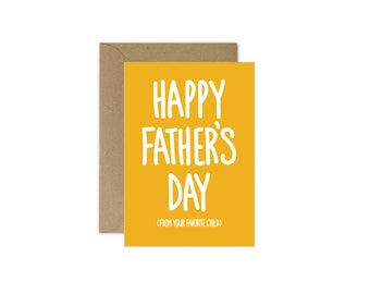Happy Father's Day From Your Favorite Child Card