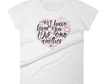 Love One Another (John 13:34) Women's T-Shirt