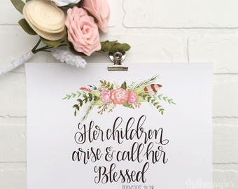 Mother's Day Printable, Wall Art Decor Her children arise and call her blessed Proverbs 31:28 MillionAyres
