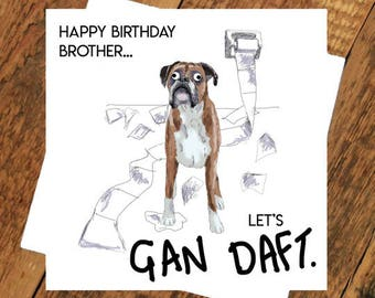 Funny Birthday Card Brother - GAN DAFT Party Time Geordie for him drunk dog party silly northern