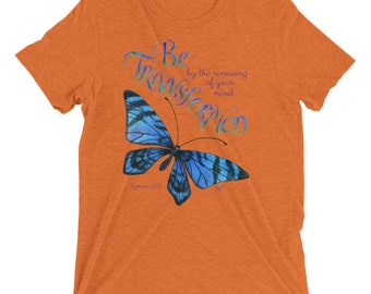 Butterfly T-Shirt ~ Butterfly Tee ~ Be Transformed ~ Inspirational Tee ~ Inspirational T-shirt ~ Bible Verse Tee ~ Blue Butterfly Tee