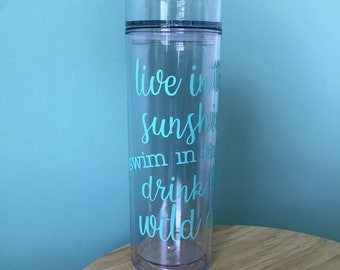 Live in the sunshine | Swim in the Sea | Drink The Wild Air - Tumbler With Straw