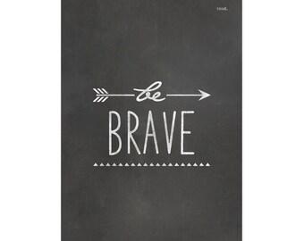 Be Brave Art Print | Kids Poster