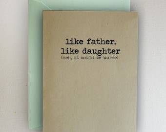 Like Father, Like Daughter (meh it could be worse) ~ Father's Day Card