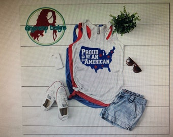 Proud to be an American - 4th of July tee/tank