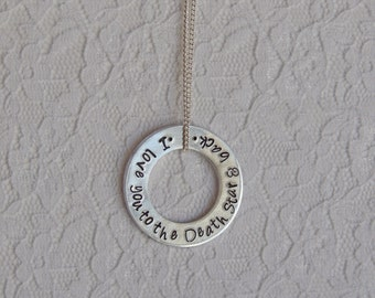 I Love You to the Death Star & Back Washer Necklace - Hand Stamped, Leia, Han, Luke, Darth Vader, Geeky, Gift, Valentine, Space Adventures