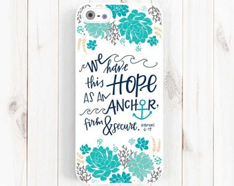 Bible Verse Quote iPhone 7 6 Case, We have this hope, Hebrew 6:19, iPhone 6 Plus 5s 5c 5 Case, Samsung Galaxy S3 S4 S5 Case, Note Case Qt36