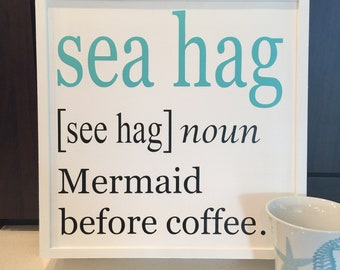 Mermaid sign sea hag sign coffee bar sign mermaid decor coffee lover gift beach house decor mermaid gift funny coffee sign