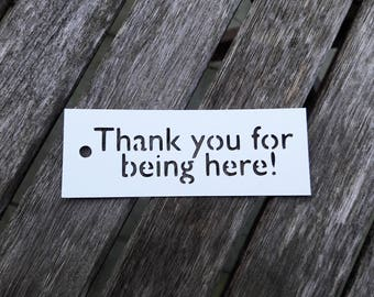 """Wedding Thank you tags/10 """"Thank you for being here!""""/birthday/pendant/Thank you wedding/gift tag/birthday/wedding"""