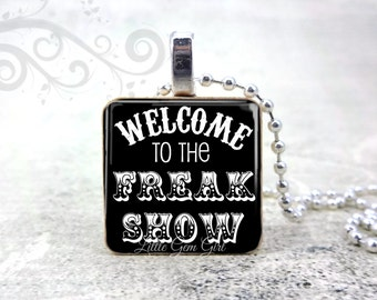 Welcome to the Freak Show 1 inch Wood Tile Necklace Pendant - Gothic Circus Sideshow Jewelry - Freakshow Charm