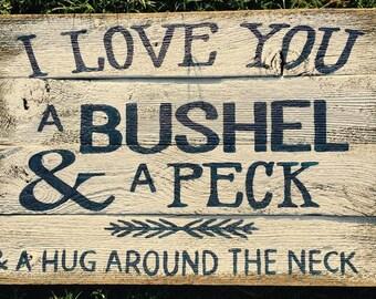 "Barn wood rustic sign ""Bushel and Peck"" barnwood weathered primitive unfinished"