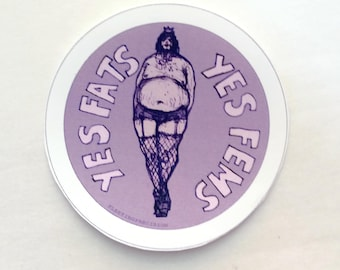 Yes Fats, Yes Fems STICKER