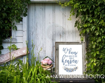 Wedding Sign Signage Instant Printable //  We know you'd be here today if heaven weren't so far away //  Remembrance sign  //  11x14 BLUE