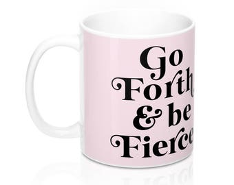 Go Forth And Be Fierce  Pink