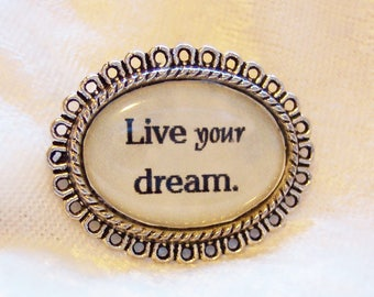 "Live Your Dream Brooch, Motivational Brooch, Inspirational Brooch, Silver Plated Brooch with Saying ""Live your Dream"""