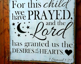 "Custom Carved Wooden Sign - ""For This Child We Have Prayed - 1 Samuel 1:27"""