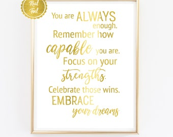 Gold Foil Print / Inspirational Poster / Gold Quote Art / You are always enough / Motivational quote in gold foil / Inspiring office print